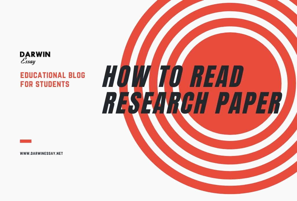 How to Read and Understand a Research Paper Post for DarwinEssay.Net